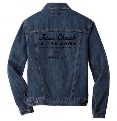 Jesus Christ Is The Same Yesterday Today And Forever Men Denim Jacket Designed By Meganphoebe