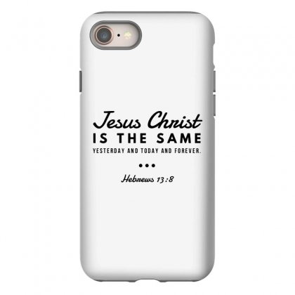 Jesus Christ Is The Same Yesterday Today And Forever Iphone 8 Case Designed By Meganphoebe
