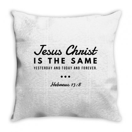 Jesus Christ Is The Same Yesterday Today And Forever Throw Pillow Designed By Meganphoebe