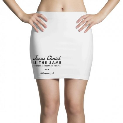 Jesus Christ Is The Same Yesterday Today And Forever Mini Skirts Designed By Meganphoebe