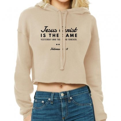 Jesus Christ Is The Same Yesterday Today And Forever Cropped Hoodie Designed By Meganphoebe