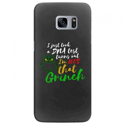 I Just Took A Dna Test Turns Out I'm 100% That Grinch Samsung Galaxy S7 Edge Case Designed By Meganphoebe