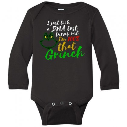 I Just Took A Dna Test Turns Out I'm 100% That Grinch Long Sleeve Baby Bodysuit Designed By Meganphoebe