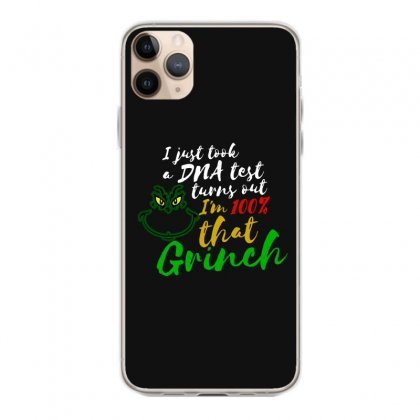 I Just Took A Dna Test Turns Out I'm 100% That Grinch Iphone 11 Pro Max Case Designed By Meganphoebe