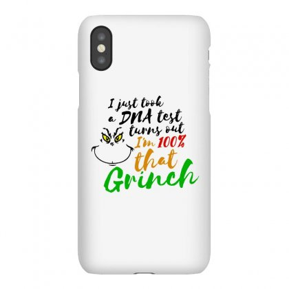 I Just Took A Dna Test Turns Out    I'm 100% That Grinch Iphonex Case Designed By Meganphoebe