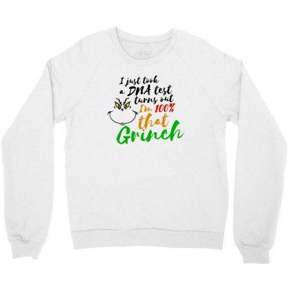 I Just Took A Dna Test Turns Out    I'm 100% That Grinch Crewneck Sweatshirt Designed By Meganphoebe