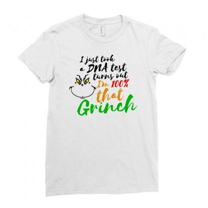 I Just Took A Dna Test Turns Out    I'm 100% That Grinch Ladies Fitted T-shirt Designed By Meganphoebe