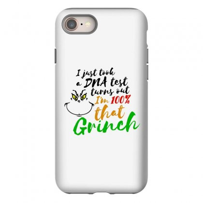 I Just Took A Dna Test Turns Out    I'm 100% That Grinch Iphone 8 Case Designed By Meganphoebe