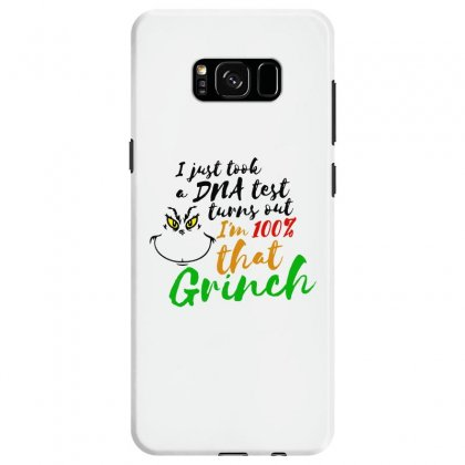 I Just Took A Dna Test Turns Out    I'm 100% That Grinch Samsung Galaxy S8 Case Designed By Meganphoebe