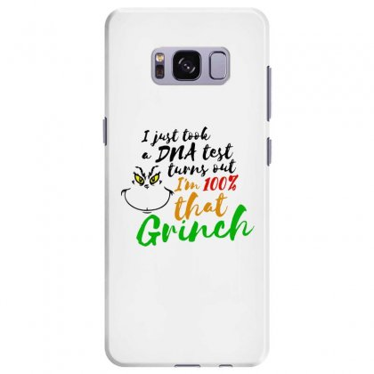 I Just Took A Dna Test Turns Out    I'm 100% That Grinch Samsung Galaxy S8 Plus Case Designed By Meganphoebe