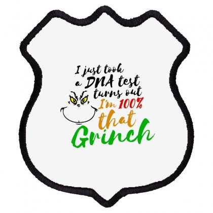 I Just Took A Dna Test Turns Out    I'm 100% That Grinch Shield Patch Designed By Meganphoebe