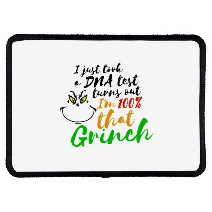 I Just Took A Dna Test Turns Out    I'm 100% That Grinch Rectangle Patch Designed By Meganphoebe