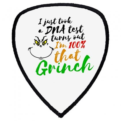 I Just Took A Dna Test Turns Out    I'm 100% That Grinch Shield S Patch Designed By Meganphoebe