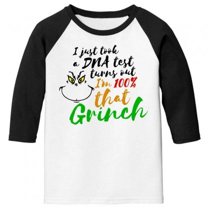 I Just Took A Dna Test Turns Out    I'm 100% That Grinch Youth 3/4 Sleeve Designed By Meganphoebe