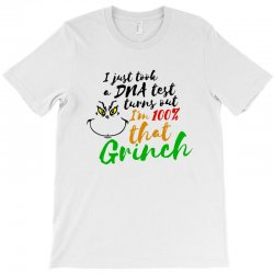 i just took a dna test turns out    i'm 100% that grinch T-Shirt | Artistshot