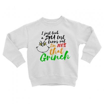 I Just Took A Dna Test Turns Out    I'm 100% That Grinch Toddler Sweatshirt Designed By Meganphoebe
