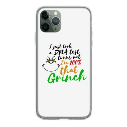 I Just Took A Dna Test Turns Out    I'm 100% That Grinch Iphone 11 Pro Case Designed By Meganphoebe