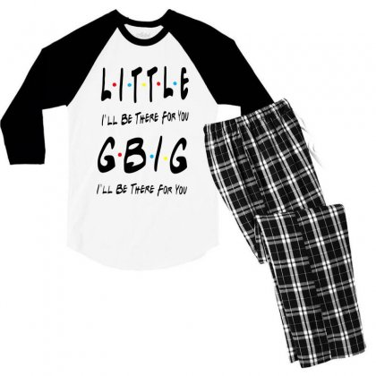Litle Gbig Matching Sorority   I'll Be There For You Men's 3/4 Sleeve Pajama Set Designed By Meganphoebe