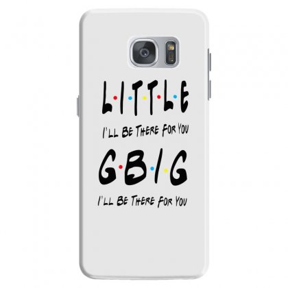 Litle Gbig Matching Sorority   I'll Be There For You Samsung Galaxy S7 Case Designed By Meganphoebe