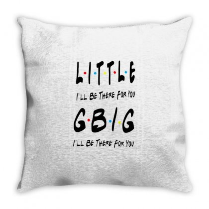 Litle Gbig Matching Sorority   I'll Be There For You Throw Pillow Designed By Meganphoebe