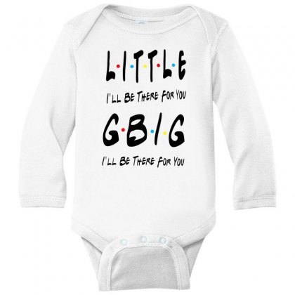 Litle Gbig Matching Sorority   I'll Be There For You Long Sleeve Baby Bodysuit Designed By Meganphoebe