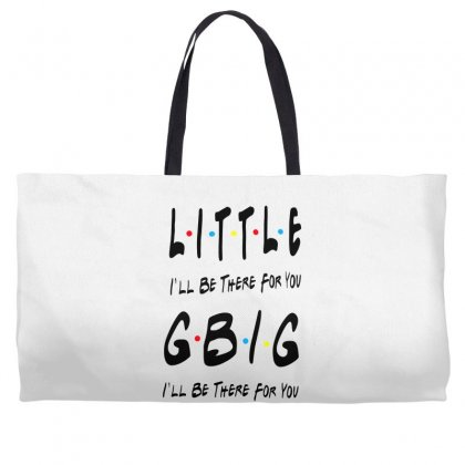 Litle Gbig Matching Sorority   I'll Be There For You Weekender Totes Designed By Meganphoebe