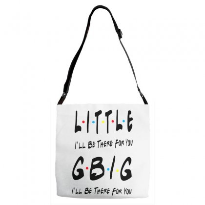 Litle Gbig Matching Sorority   I'll Be There For You Adjustable Strap Totes Designed By Meganphoebe