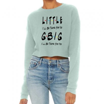 Litle Gbig Matching Sorority   I'll Be There For You Cropped Sweater Designed By Meganphoebe