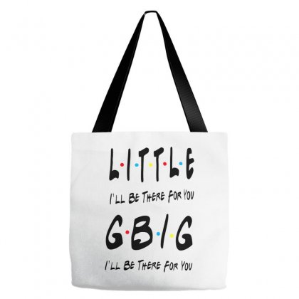 Litle Gbig Matching Sorority   I'll Be There For You Tote Bags Designed By Meganphoebe