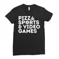 pizza, sports and video games Ladies Fitted T-Shirt | Artistshot