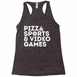 pizza, sports and video games Racerback Tank | Artistshot