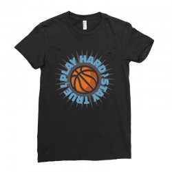 play hard stay true (4) Ladies Fitted T-Shirt | Artistshot