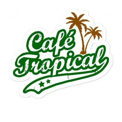 Cafe Tropical Sticker Designed By Meganphoebe