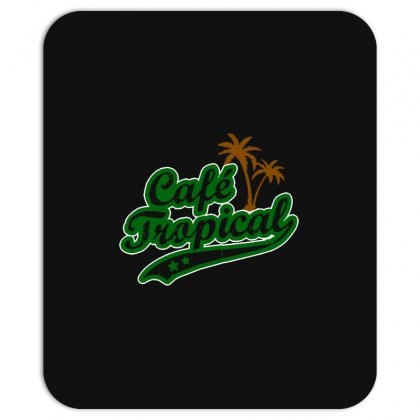 Cafe Tropical Mousepad Designed By Meganphoebe
