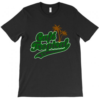 Cafe Tropical T-shirt Designed By Meganphoebe