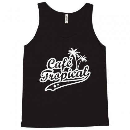 Cafe Tropical In White Tank Top Designed By Meganphoebe