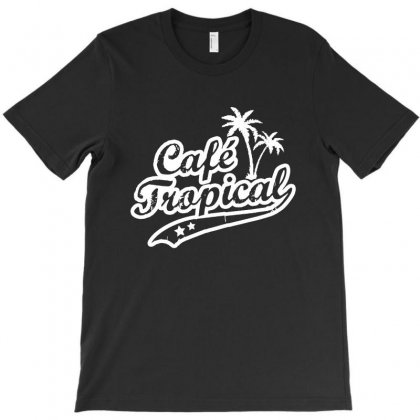 Cafe Tropical In White T-shirt Designed By Meganphoebe