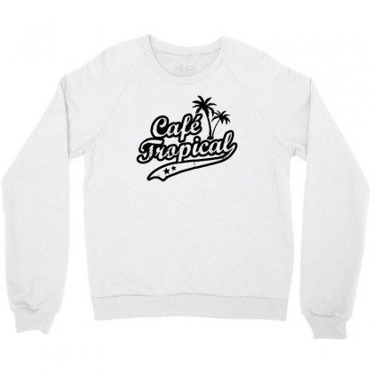 Cafe Tropical In Black Crewneck Sweatshirt Designed By Meganphoebe
