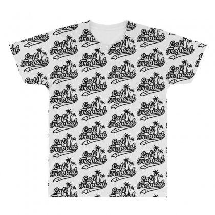 Cafe Tropical In Black All Over Men's T-shirt Designed By Meganphoebe