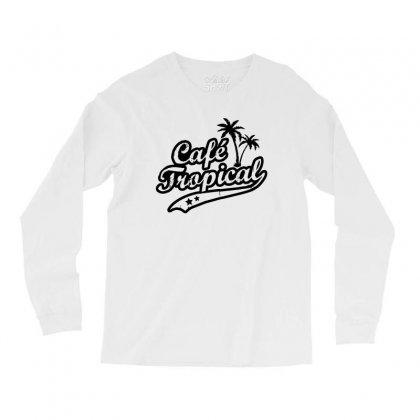 Cafe Tropical In Black Long Sleeve Shirts Designed By Meganphoebe