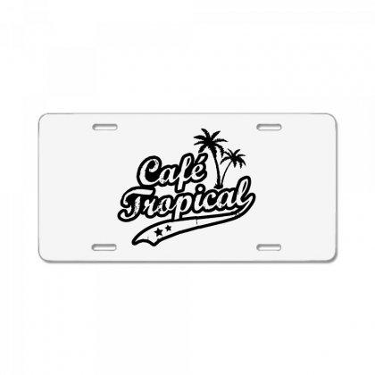 Cafe Tropical In Black License Plate Designed By Meganphoebe