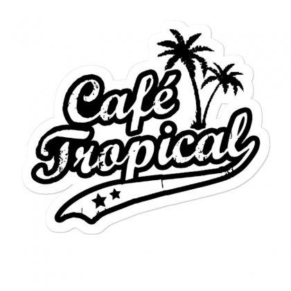 Cafe Tropical In Black Sticker Designed By Meganphoebe