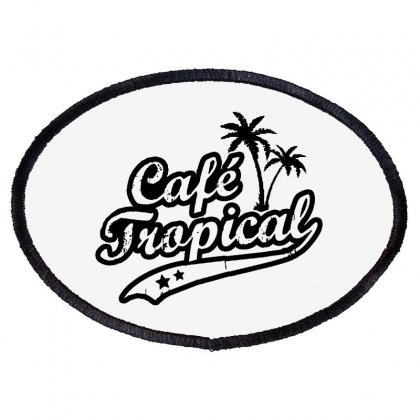 Cafe Tropical In Black Oval Patch Designed By Meganphoebe