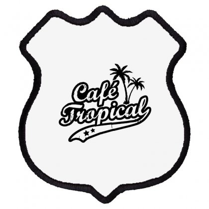 Cafe Tropical In Black Shield Patch Designed By Meganphoebe