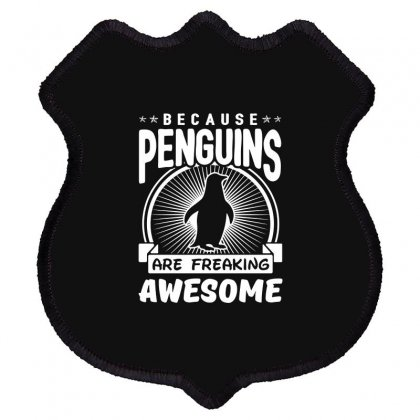 Because Penguins Are Freaking Awesome Shield Patch Designed By Meganphoebe
