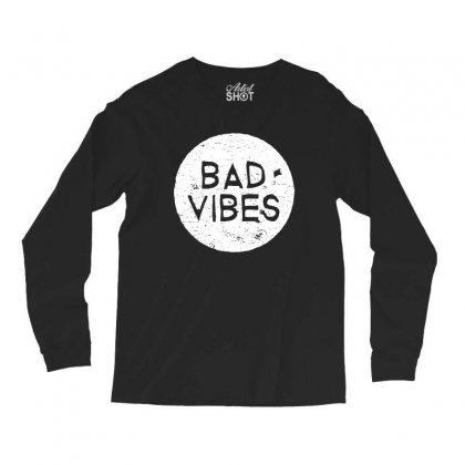 Bad Vibes White Style Long Sleeve Shirts Designed By Meganphoebe