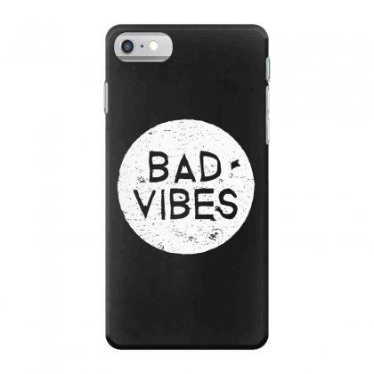 Bad Vibes White Style Iphone 7 Case Designed By Meganphoebe