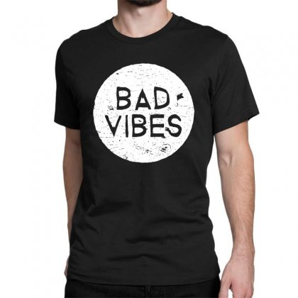 Bad Vibes White Style Classic T-shirt Designed By Meganphoebe