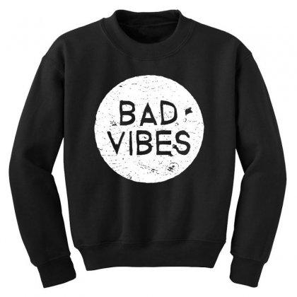Bad Vibes White Style Youth Sweatshirt Designed By Meganphoebe