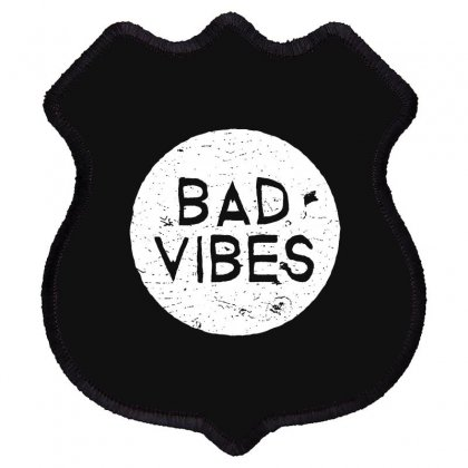 Bad Vibes White Style Shield Patch Designed By Meganphoebe